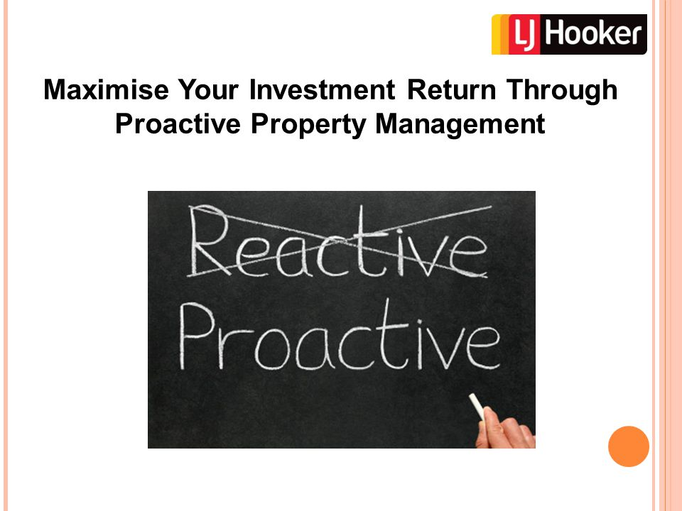 Maximise Your Investment Return Through Proactive Property Management