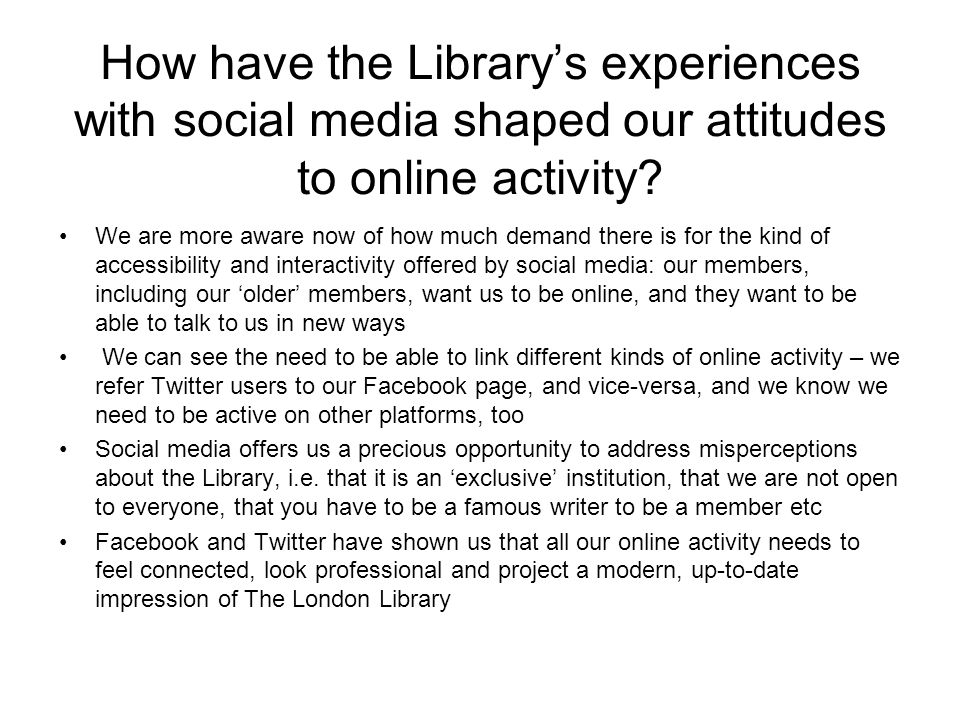 How have the Library's experiences with social media shaped our attitudes to online activity.