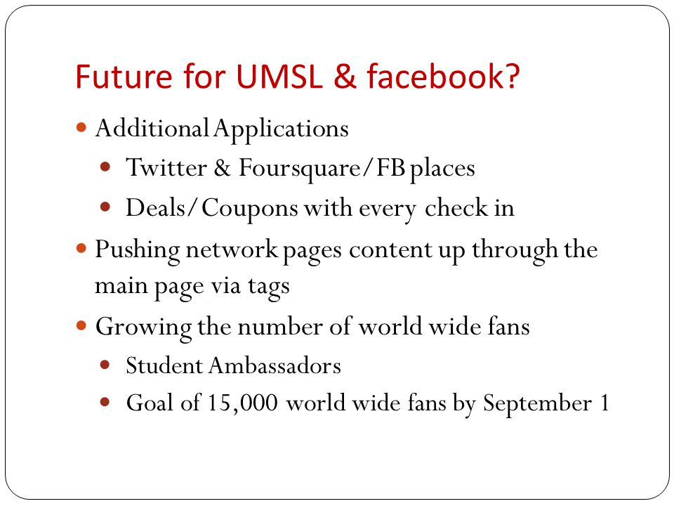 Future for UMSL & facebook.