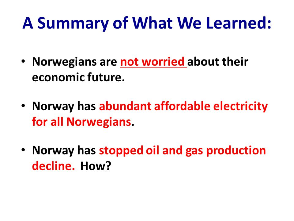 A Summary of What We Learned: Norwegians are not worried about their economic future.