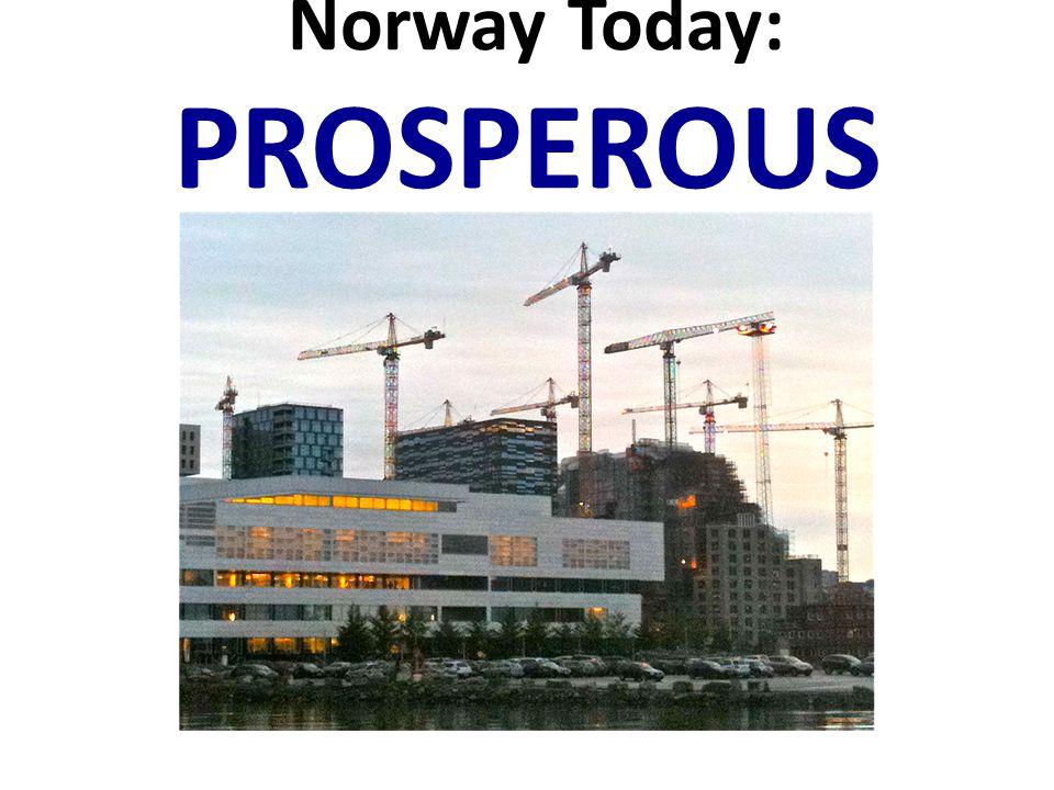 Norway Today: PROSPEROUS