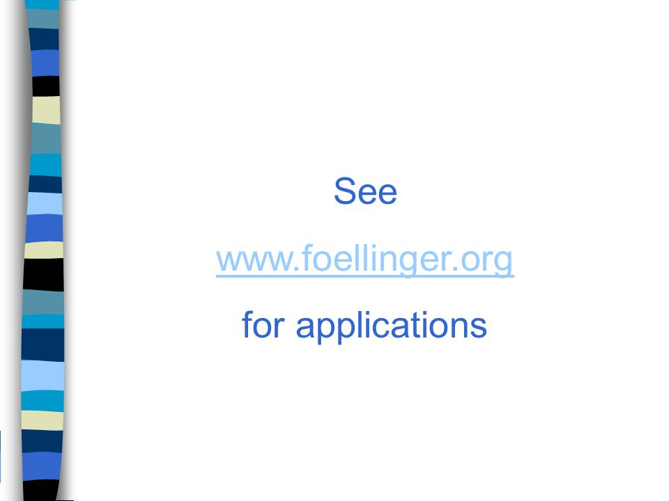 See www.foellinger.org for applications