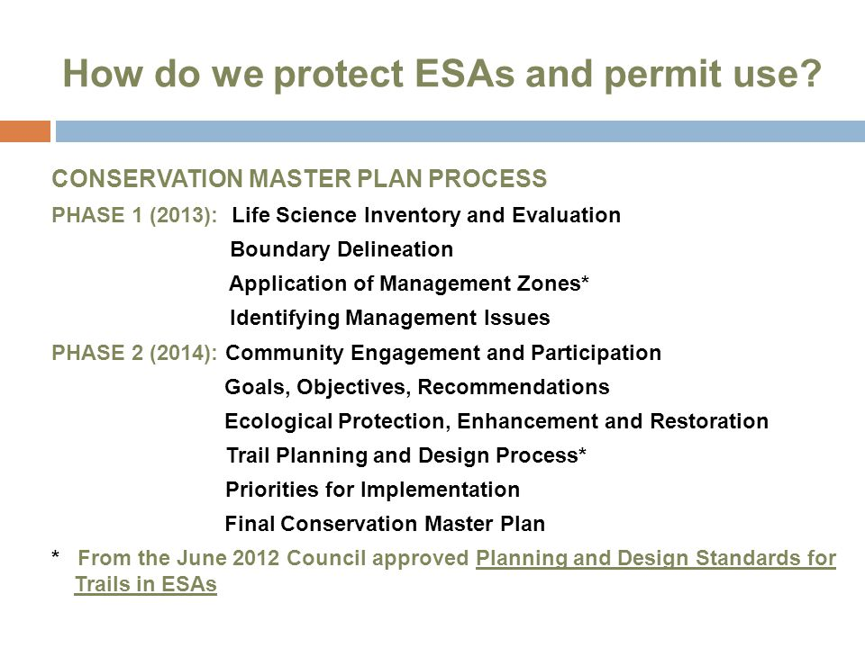 Conservation Master Plan - Next Steps  Phase 1 Summary Meeting - January 2014  Phase 2 Start-up Meeting - February 2014  Phase 2 Local Advisory Committee (LAC) Meeting - March 2014  Phase 2 Process Completed - Fall 2014