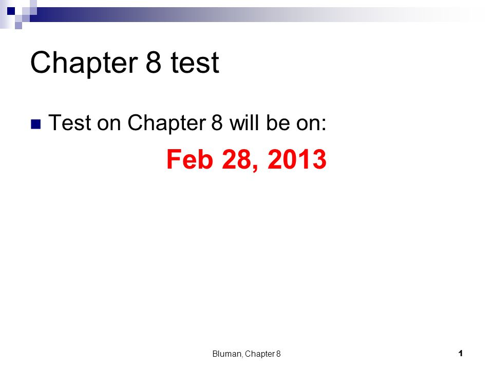 Chapter 8 test Test on Chapter 8 will be on: Feb 28, 2013 Bluman, Chapter 81
