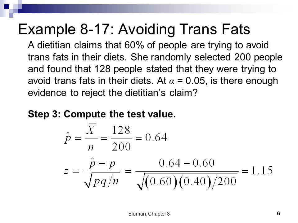 Example 8-17: Avoiding Trans Fats A dietitian claims that 60% of people are trying to avoid trans fats in their diets. She randomly selected 200 peopl