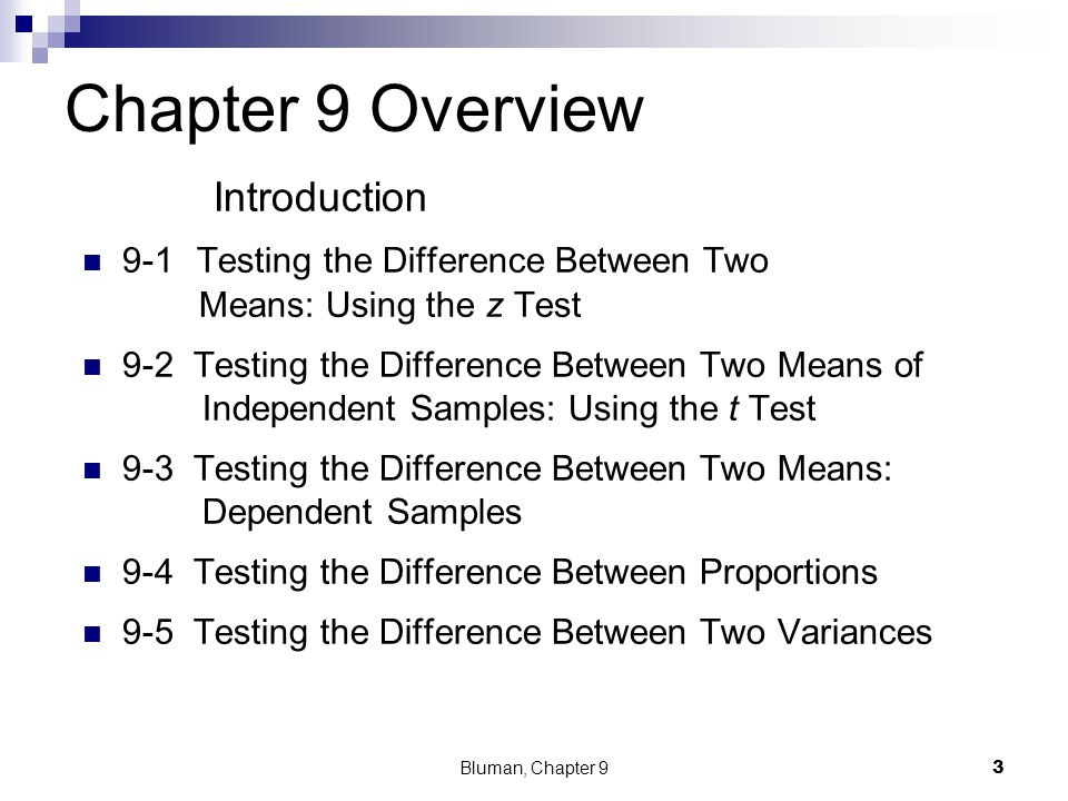 Chapter 9 Overview Introduction 9-1 Testing the Difference Between Two Means: Using the z Test 9-2 Testing the Difference Between Two Means of Indepen