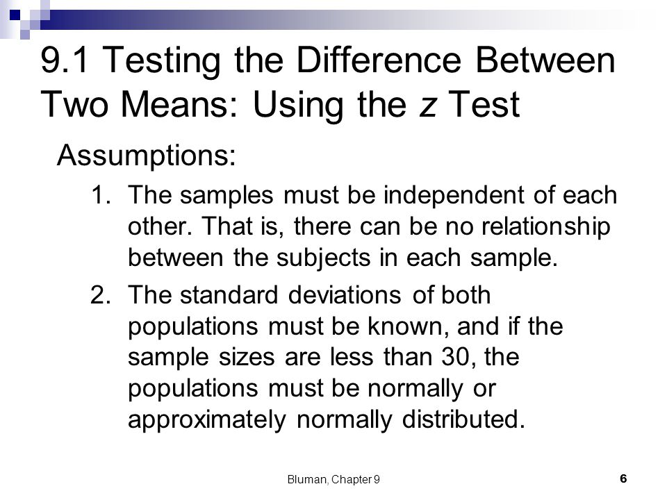 Hypothesis Testing Situations in the Comparison of Means Bluman, Chapter 9 7