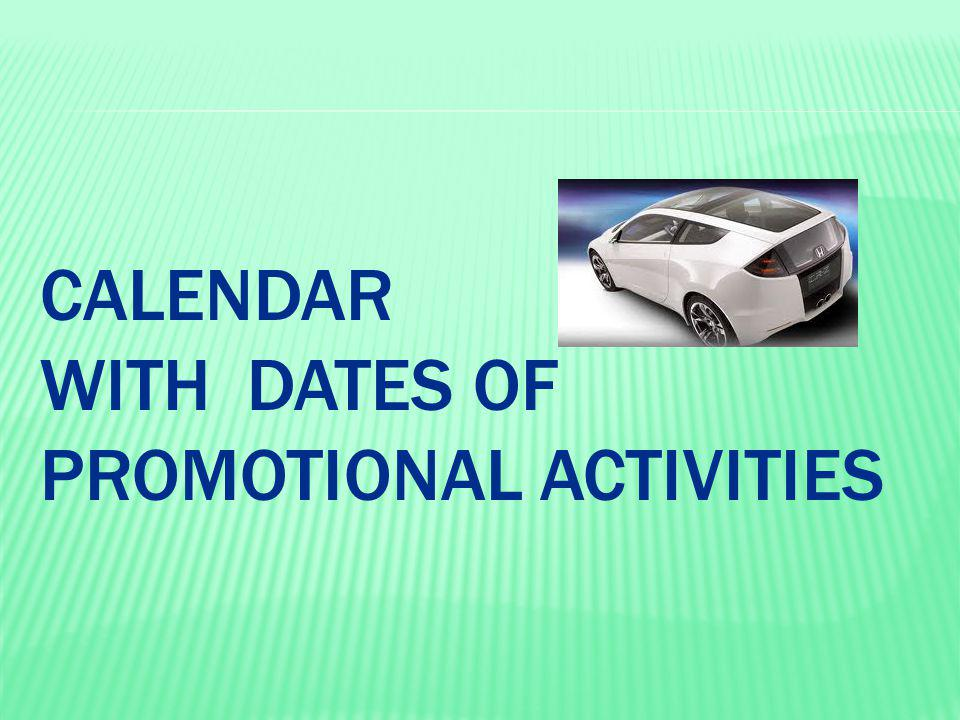 CALENDAR WITH DATES OF PROMOTIONAL ACTIVITIES