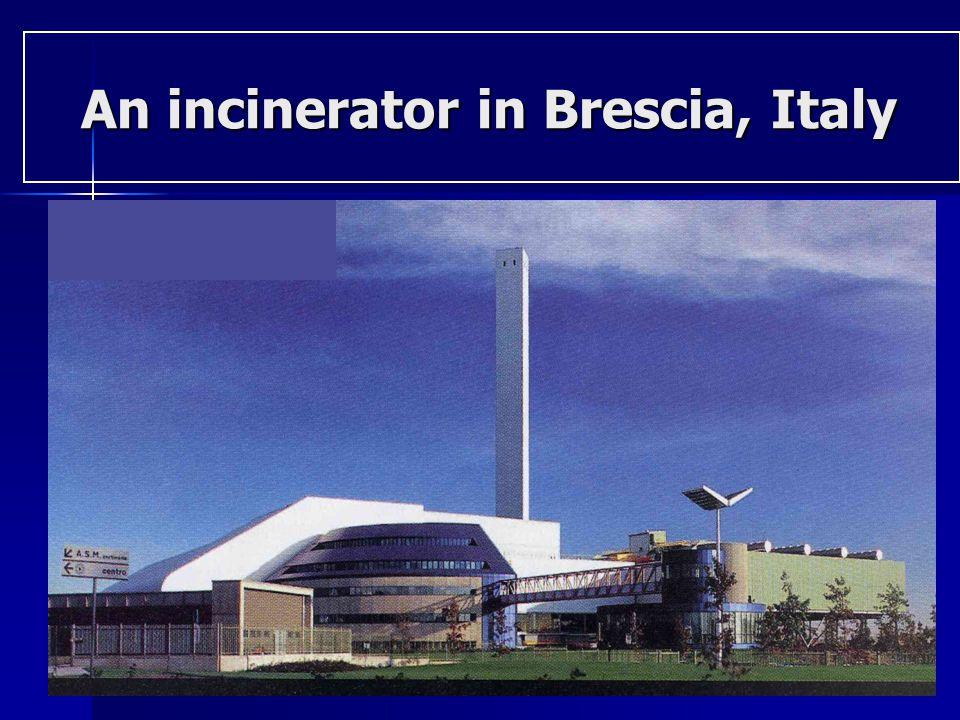 An incinerator in Brescia, Italy An incinerator in Brescia, Italy