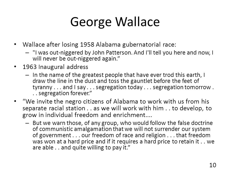 George Wallace Wallace after losing 1958 Alabama gubernatorial race: – I was out-niggered by John Patterson.