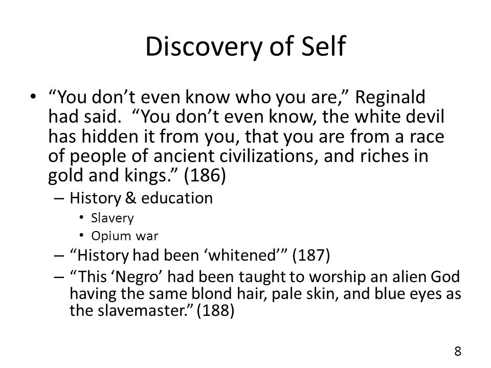 Discovery of Self You don't even know who you are, Reginald had said.
