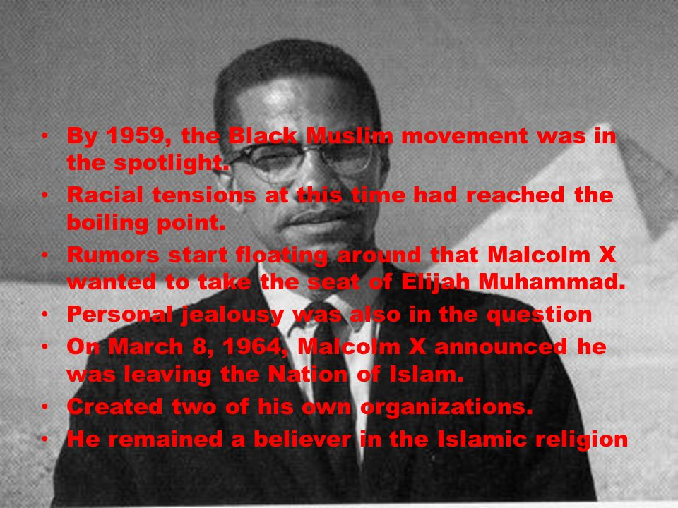 By 1959, the Black Muslim movement was in the spotlight. Racial tensions at this time had reached the boiling point. Rumors start floating around that