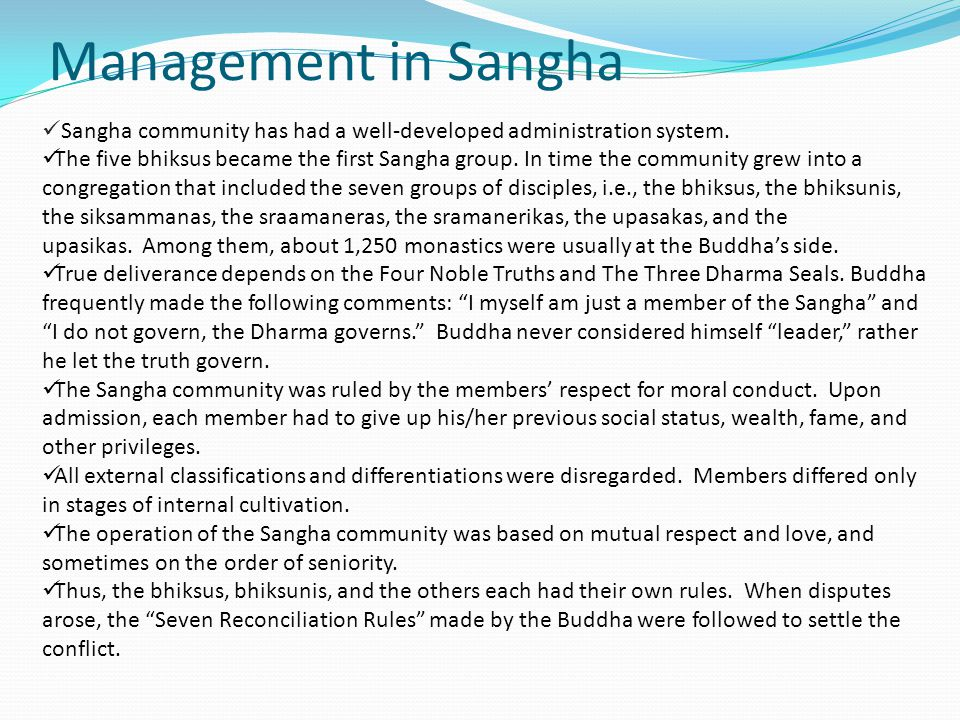 Management in Sangha Sangha community has had a well-developed administration system.