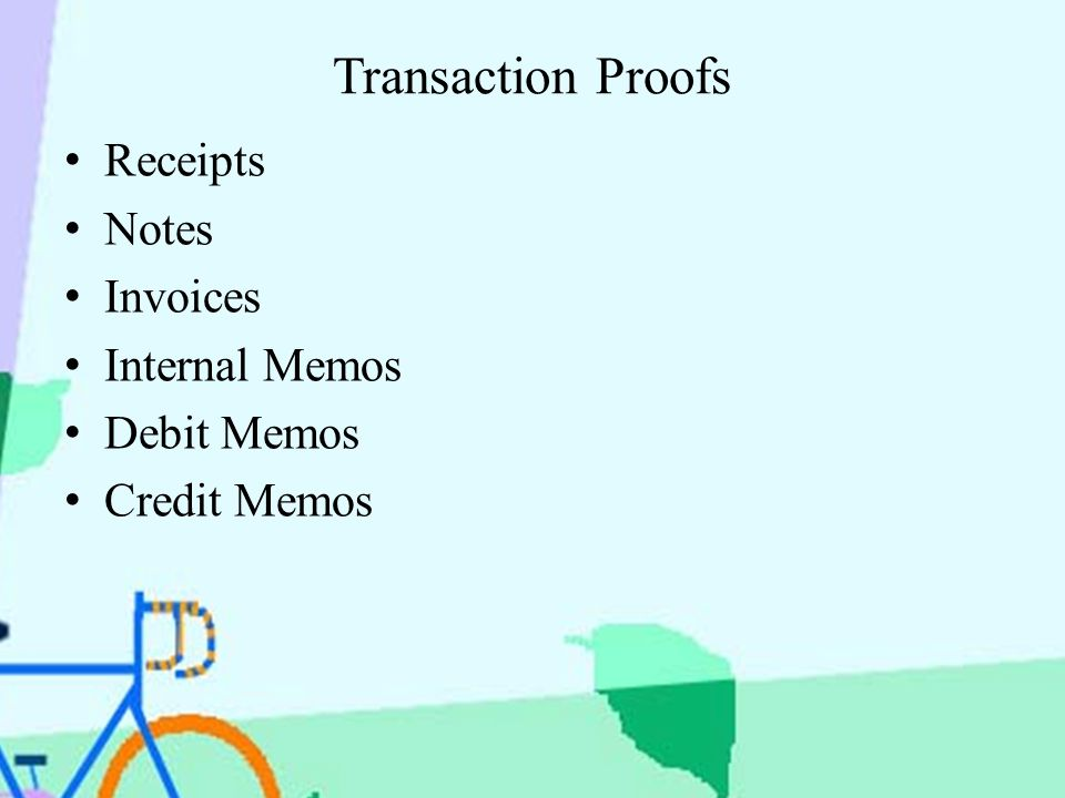 Transaction Proofs Receipts Notes Invoices Internal Memos Debit Memos Credit Memos