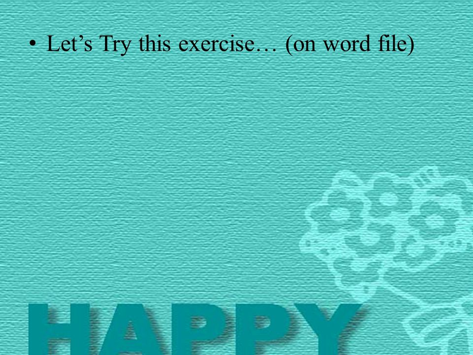 Let's Try this exercise… (on word file)
