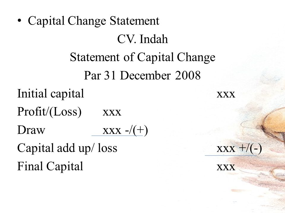 Capital Change Statement CV.