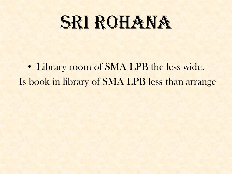 DESI Library in SMA LPB less aduquate facillity students. Better book she need