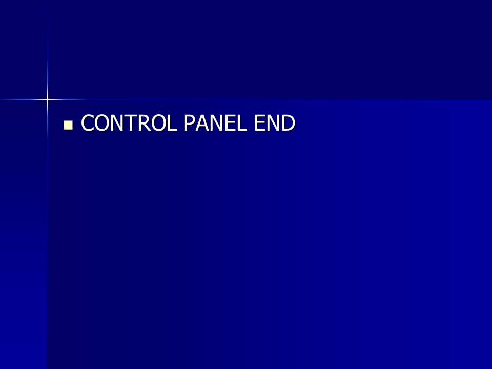 CONTROL PANEL END CONTROL PANEL END