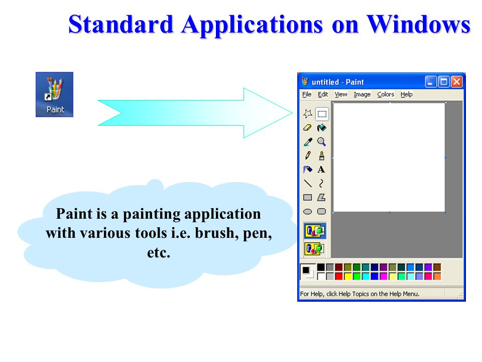 Paint is a painting application with various tools i.e. brush, pen, etc. Standard Applications on Windows