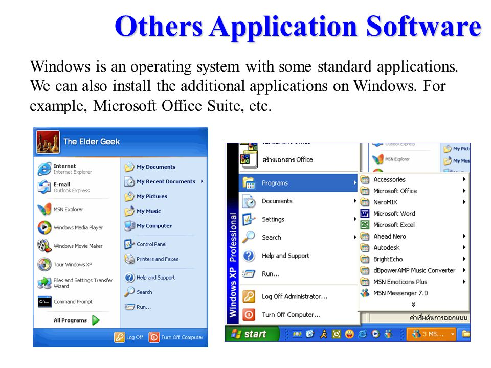 Others Application Software Windows is an operating system with some standard applications. We can also install the additional applications on Windows