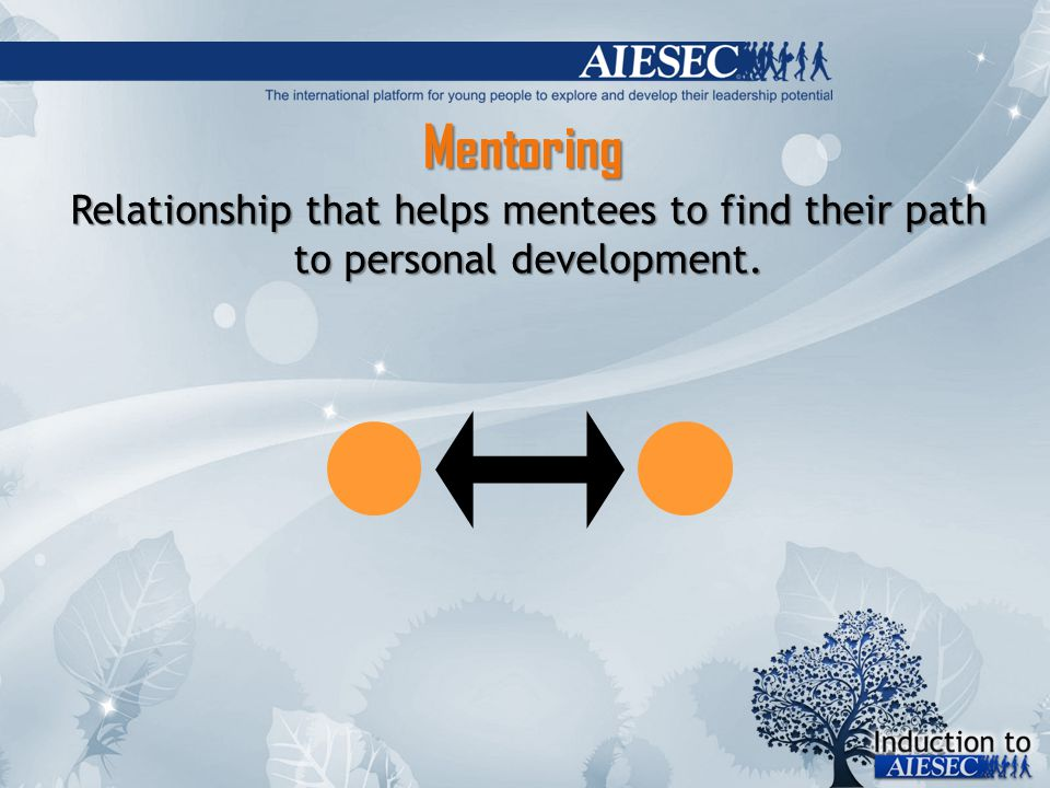 Mentoring Relationship that helps mentees to find their path to personal development.