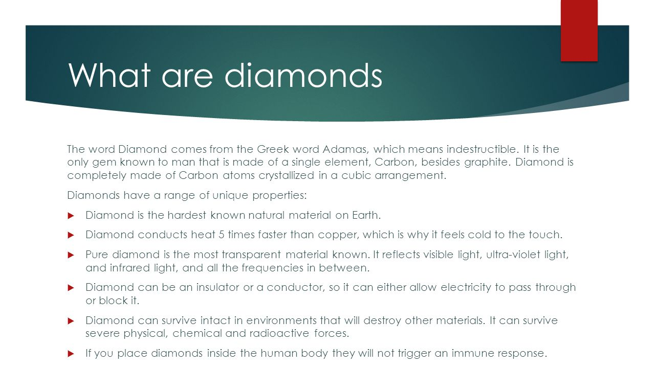 What are diamonds The word Diamond comes from the Greek word Adamas, which means indestructible.