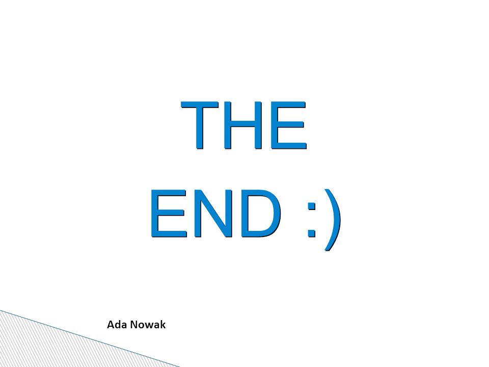 THE END :) Ada Nowak