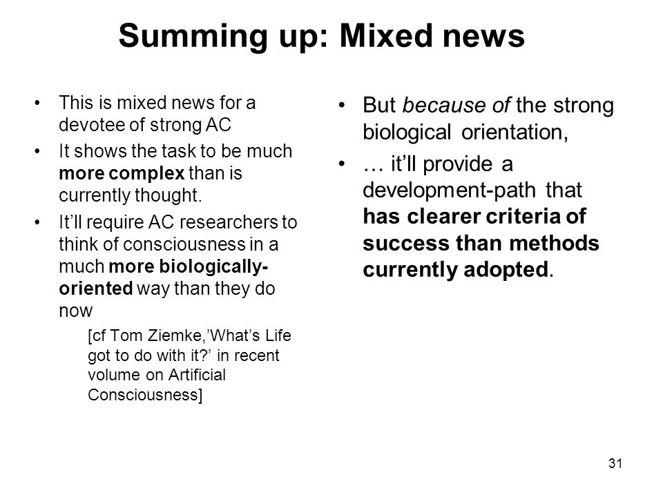 31 Summing up: Mixed news This is mixed news for a devotee of strong AC It shows the task to be much more complex than is currently thought. It'll req