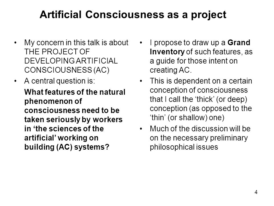 5 Three distinctions Weak versus strong Artificial Consciousness (AC) Thin versus thick conceptions of C and AC Functional versus phenomenal consciousness