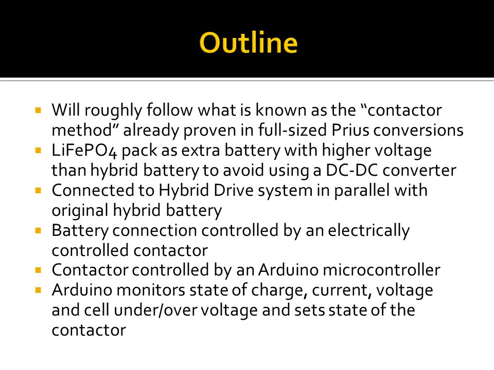 " Will roughly follow what is known as the ""contactor method"" already proven in full-sized Prius conversions  LiFePO4 pack as extra battery with high"