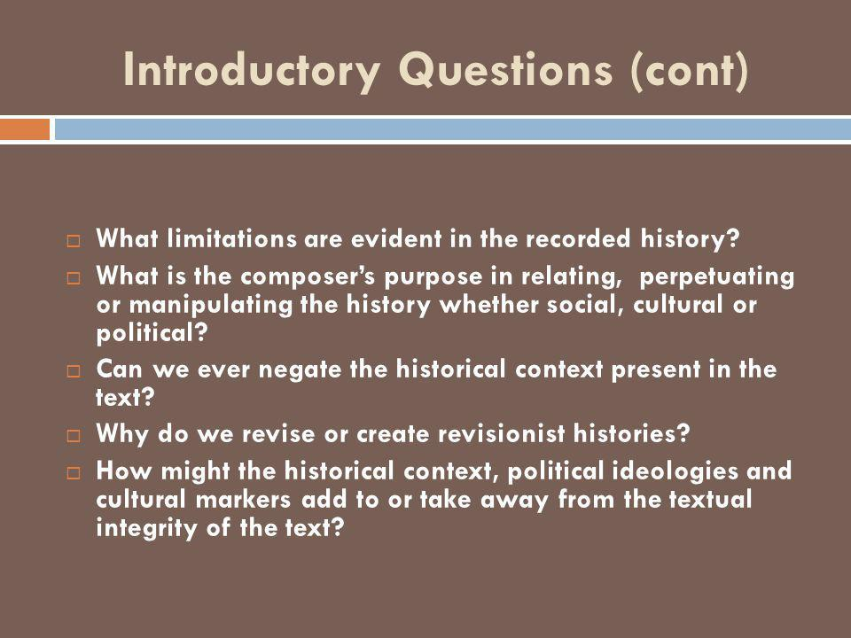 Introductory Questions (cont)  What limitations are evident in the recorded history.