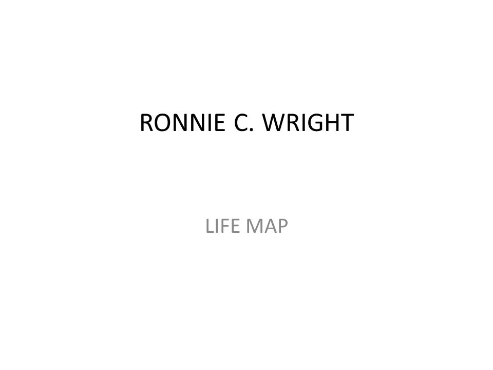 RONNIE C. WRIGHT LIFE MAP