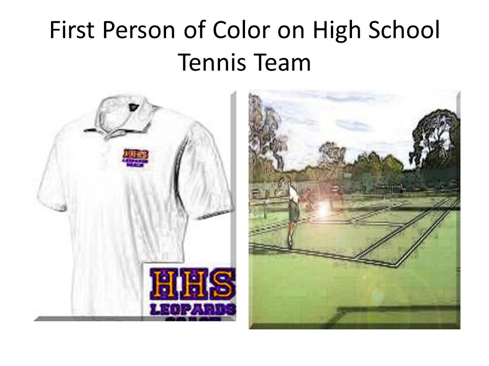First Person of Color on High School Tennis Team