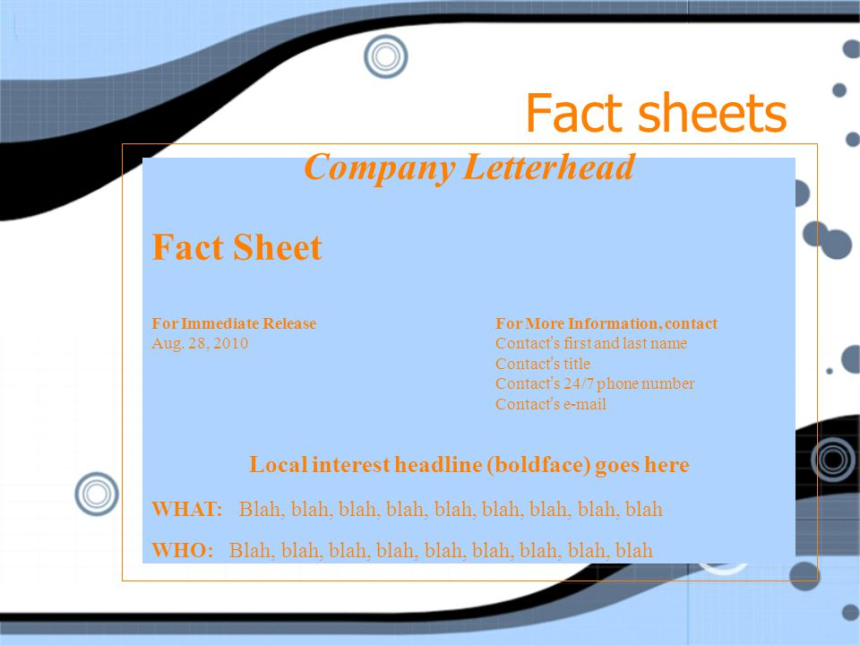 Fact sheets Company Letterhead Fact Sheet For Immediate ReleaseFor More Information, contact Aug. 28, 2010Contact's first and last name Contact's titl