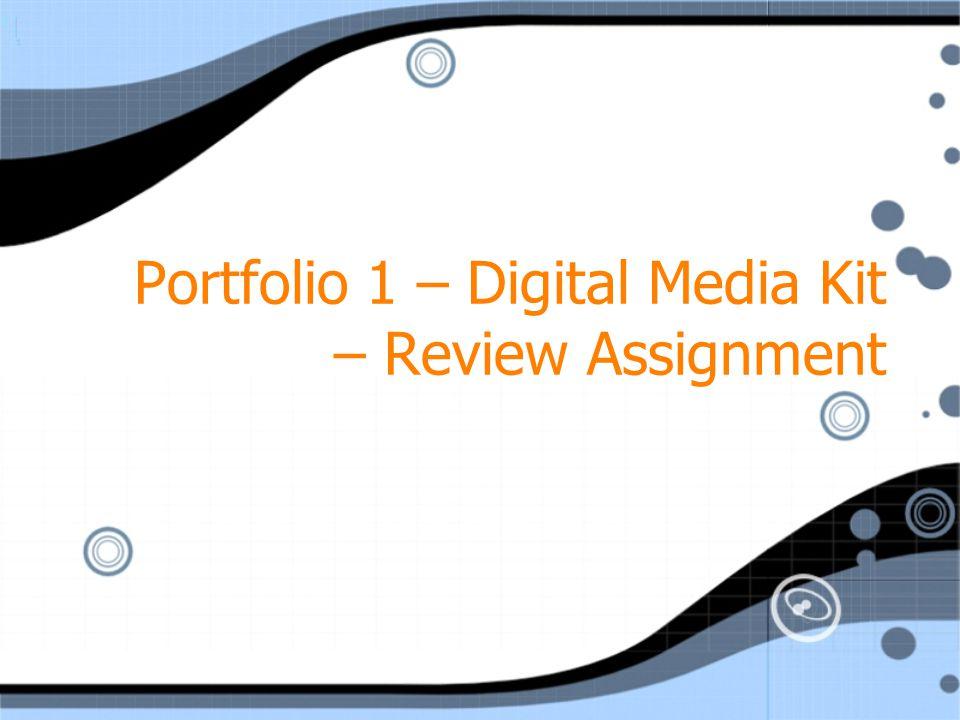 Portfolio 1 – Digital Media Kit – Review Assignment