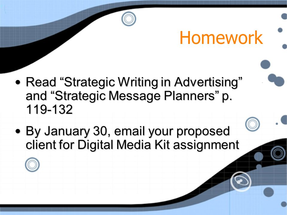 Homework Read Strategic Writing in Advertising and Strategic Message Planners p.