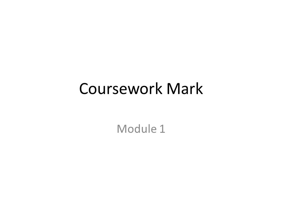 Coursework Mark Module 1