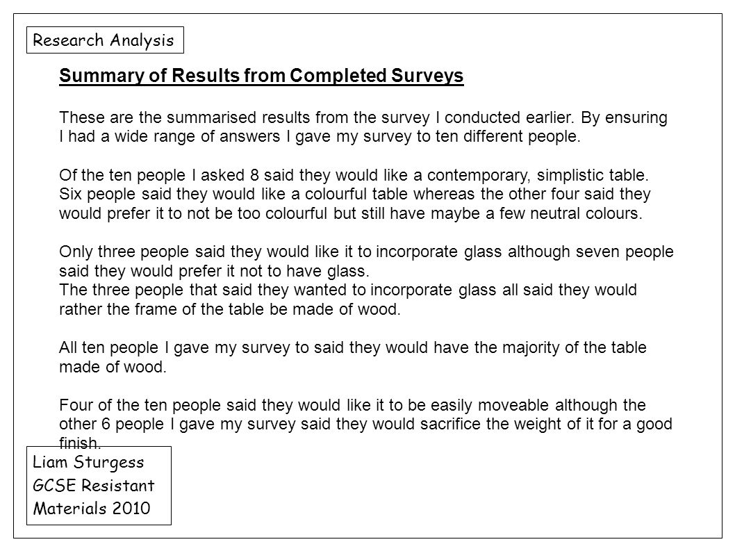 Research Analysis Liam Sturgess GCSE Resistant Materials 2010 Summary of Results from Completed Surveys These are the summarised results from the surv