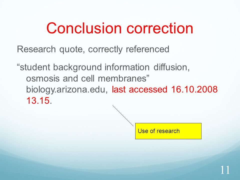 Conclusion correction Research quote, correctly referenced student background information diffusion, osmosis and cell membranes biology.arizona.edu, last accessed 16.10.2008 13.15.