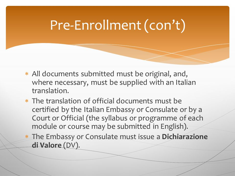  All documents submitted must be original, and, where necessary, must be supplied with an Italian translation.
