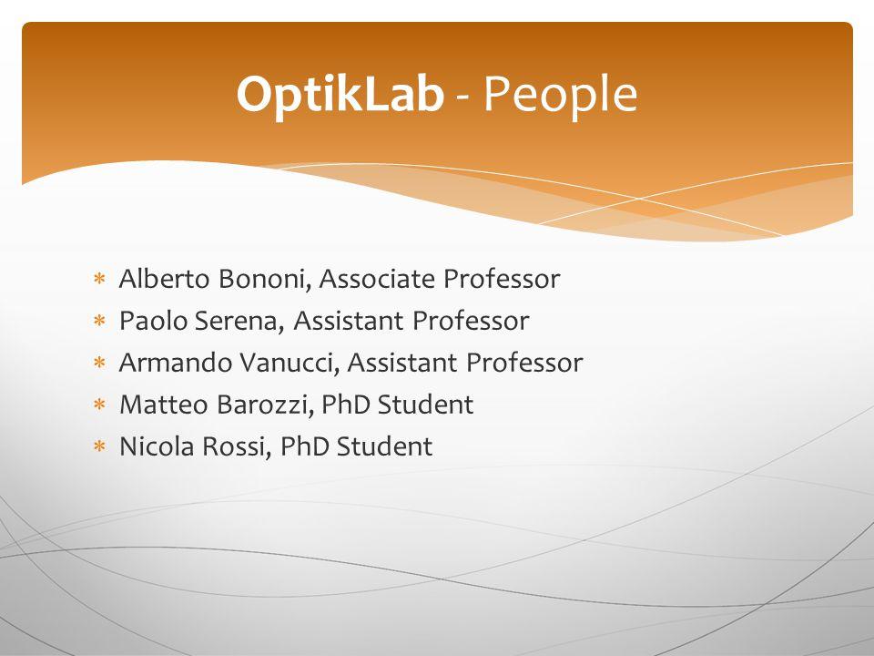  Alberto Bononi, Associate Professor  Paolo Serena, Assistant Professor  Armando Vanucci, Assistant Professor  Matteo Barozzi, PhD Student  Nicol