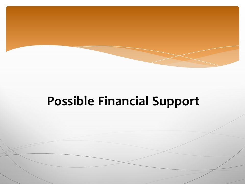Possible Financial Support