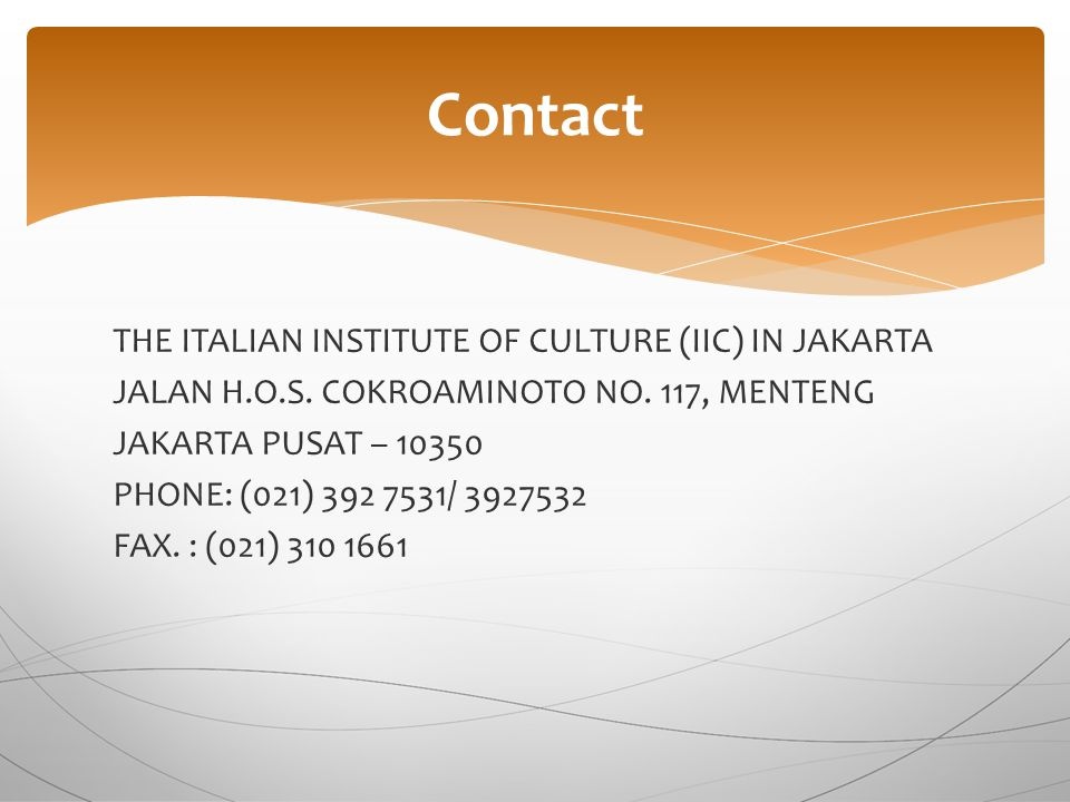 THE ITALIAN INSTITUTE OF CULTURE (IIC) IN JAKARTA JALAN H.O.S.