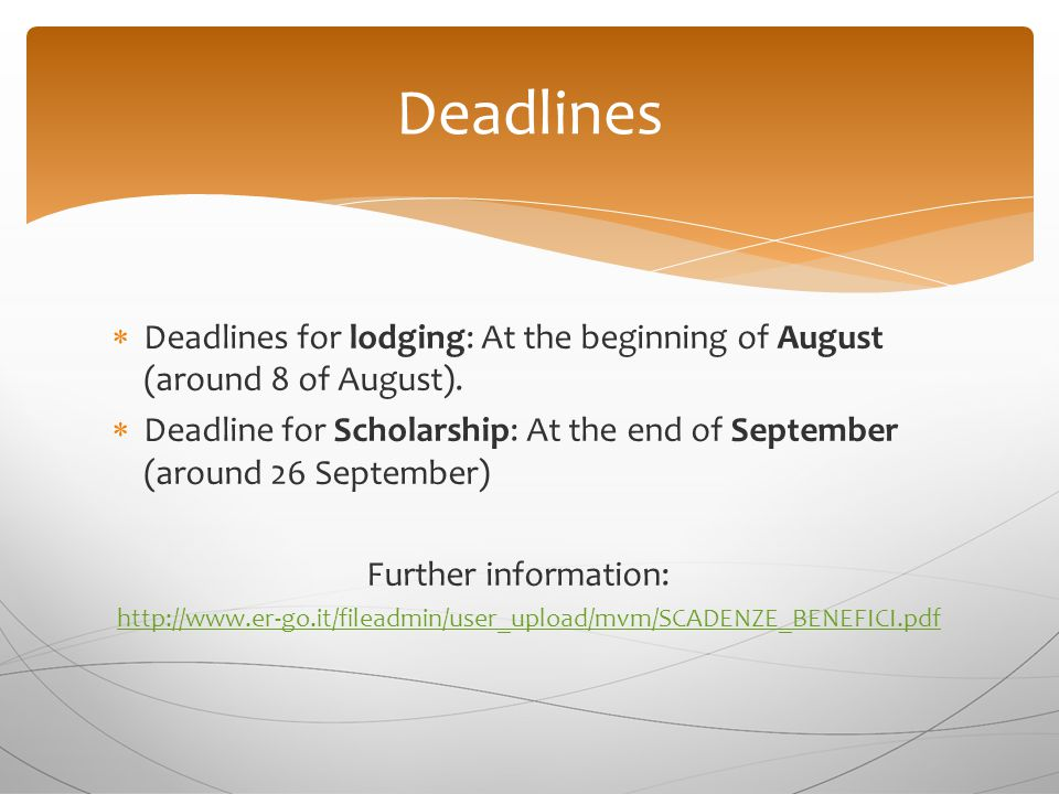 Deadlines  Deadlines for lodging: At the beginning of August (around 8 of August).