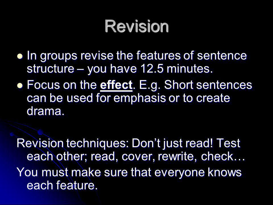 Revision In groups revise the features of sentence structure – you have 12.5 minutes. In groups revise the features of sentence structure – you have 1