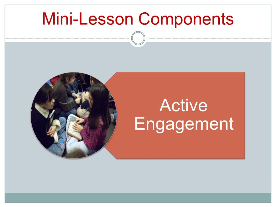 Mini-Lesson Components Active Engagement