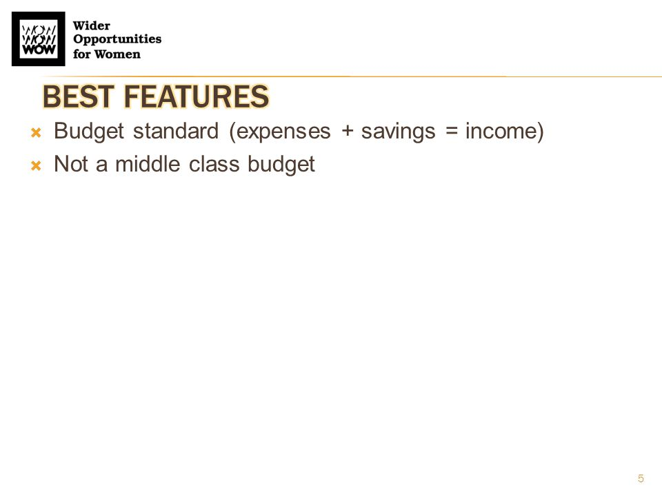5  Budget standard (expenses + savings = income)  Not a middle class budget