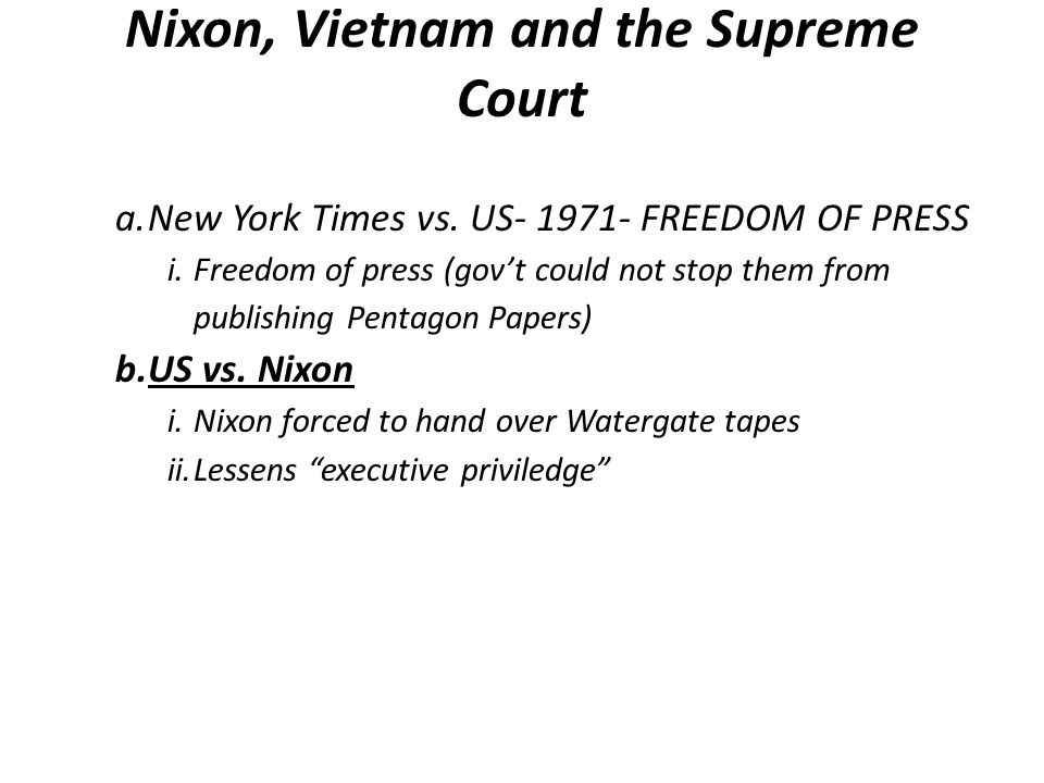 Nixon, Vietnam and the Supreme Court a.New York Times vs.