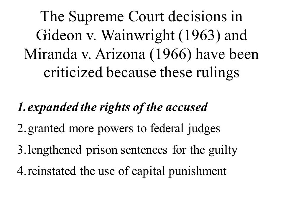 The Supreme Court decisions in Gideon v.Wainwright (1963) and Miranda v.