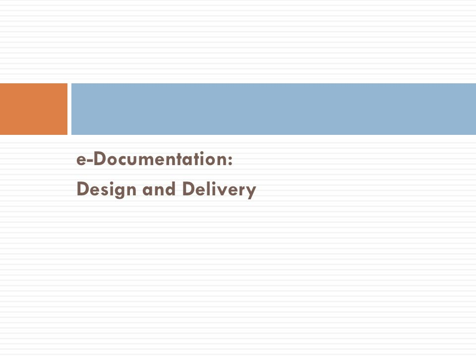 e-Documentation: Design and Delivery Atif Irshad Consultant ChainTrack Systems